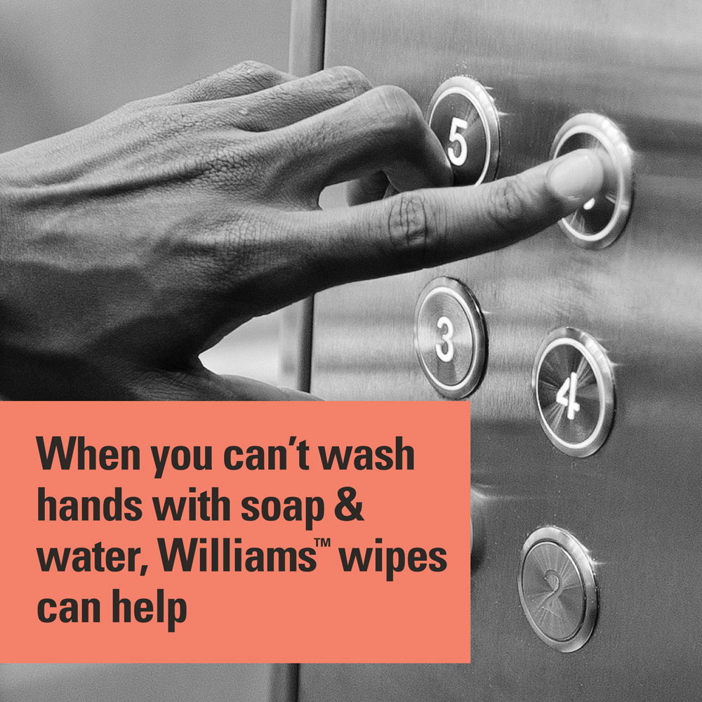 When you can't wash hands with soap and water, Williams wipes can help